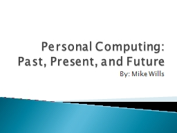 Personal Computing: Past, Present, and Future