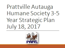 Prattville Autauga Humane Society 3-5 Year Strategic Plan