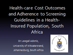 Health-care Cost Outcomes and Adherence to Screening Guidelines in a Health-Insured Population, So