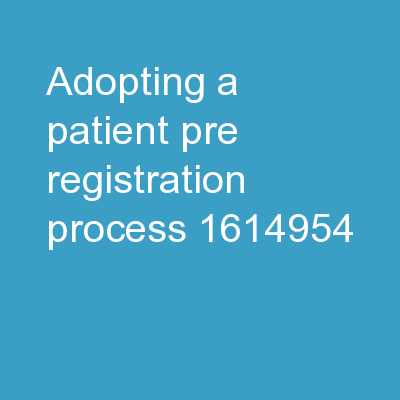Adopting a patient pre-registration process