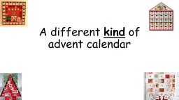 A different  kind  of advent calendar