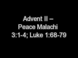 Advent II – Peace Malachi 3:1-4; Luke 1:68-79
