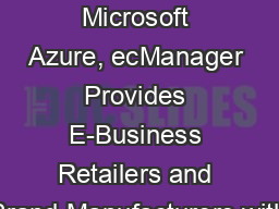 Deployed on Microsoft Azure,�ecManager Provides E-Business Retailers and Brand Manufacturers�with