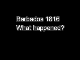 Barbados 1816  What happened?