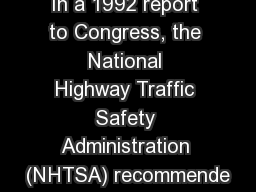 In a 1992 report to Congress, the National Highway Traffic Safety Administration (NHTSA) recommende