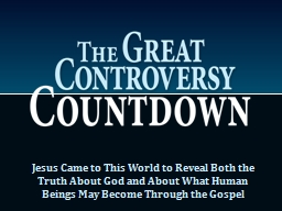 Jesus Came to  This  World to Reveal Both the Truth About God and About What Human Beings May Becom