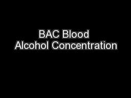 BAC Blood Alcohol Concentration
