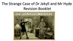The Strange Case of  Dr  Jekyll and