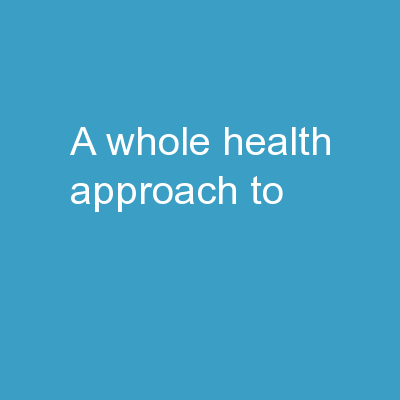 A Whole Health Approach to