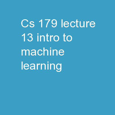 CS 179: Lecture 13 Intro to Machine Learning