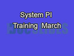 System PI Training  March PowerPoint PPT Presentation