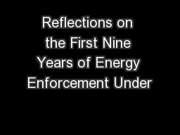 Reflections on the First Nine Years of Energy Enforcement Under