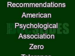 Are Zero Tolerance Policies Effective in the Schools An Evidentiary Review and Recommendations American Psychological Association Zero Tolerance Task Force Although there can be no dispute that school