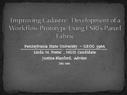 Improving Cadastre:  Development of a Workflow Prototype Using ESRI's Parcel Fabric