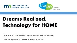 Dreams Realized: Technology for HOME