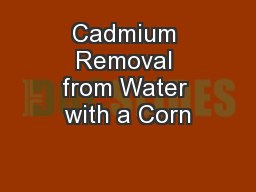 Cadmium Removal from Water with a Corn
