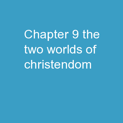 Chapter  9 The Two Worlds of Christendom