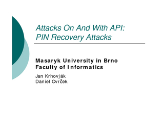 Attacks On And With API PIN Recovery Attacks Masaryk U