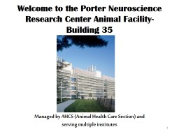 Welcome to the Porter Neuroscience Research Center Animal Facility-