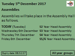Assemblies Assemblies will take place in the Assembly Hall as follows.