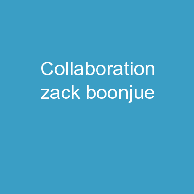 Collaboration Zack Boonjue