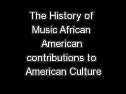 The History of Music African American contributions to American Culture