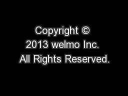 Copyright © 2013 welmo Inc. All Rights Reserved.