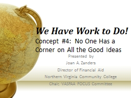 We Have Work to Do! Concept #4:  No One Has a Corner on All the Good Ideas