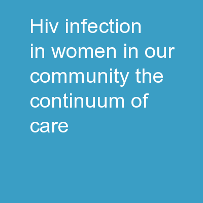 HIV Infection in Women in Our Community:  The Continuum of Care