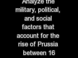 Analyze the military, political, and social factors that account for the rise of Prussia between 16 PowerPoint PPT Presentation