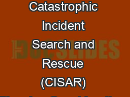 (U) Region IV Catastrophic Incident Search and Rescue (CISAR) Planning Considerations
