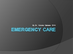 Emergency  care By Dr. Victoria Cabrera DVM