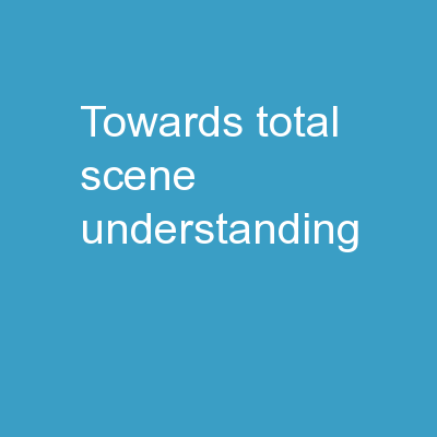 Towards Total Scene Understanding: