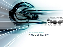 THE SKINNER COMPANY Product Review