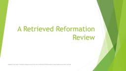 A  Retrieved  Reformation PowerPoint PPT Presentation
