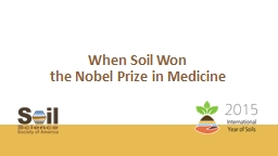 When Soil Won  the Nobel Prize in Medicine