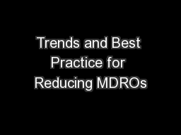 Trends and Best Practice for Reducing MDROs
