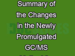 EPA Method 624.1 A Summary of the Changes in the Newly Promulgated GC/MS Method for Volatile Organi