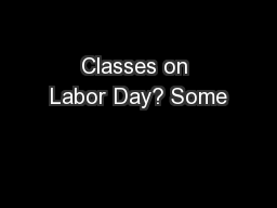 Classes on Labor Day? Some