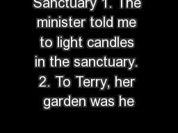 Sanctuary 1. The minister told me to light candles in the sanctuary. 2. To Terry, her garden was he