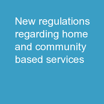 New Regulations Regarding Home and Community-Based Services: