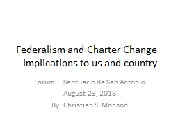 Federalism and Charter Change � Implications to us and country