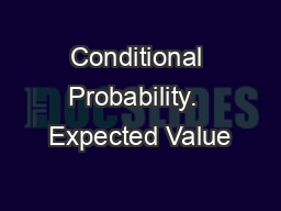 Conditional Probability.  Expected Value