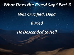 What Does the Creed Say? Part