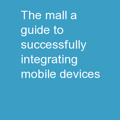 @ the MALL - A guide to successfully integrating mobile devices
