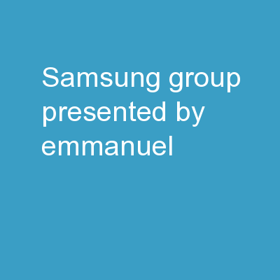 Samsung Group Presented by Emmanuel,