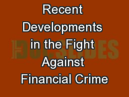 Recent Developments in the Fight Against Financial Crime