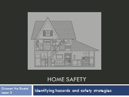 Home  Safety Identifying hazards and safety strategies