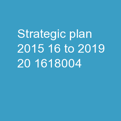 Strategic Plan:  2015-16 to 2019-20