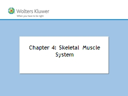 Chapter 4: Skeletal Muscle System